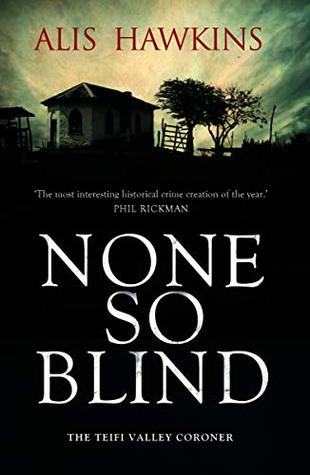 None So Blind (The Teifi Valley Coroner Series #1) by Alis Hawkins | QandA | Book Review | (@Alis_Hawkins @DomePress) #NoneSoBlind #HistoricalCrime