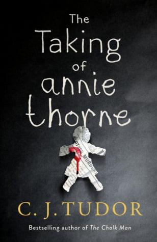 The Taking of Annie Thorne by C J Tudor | Blog Tour Review | #TheTakingofAnnieThorne