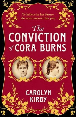 The Conviction of Cora Burns by Carolyn Kirby | Blog Tour Extract |#historicalfiction
