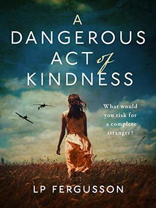 A Dangerous Act of Kindness by LP Fergusson | Blog Tour Guest Post |#DangerousActofKindness
