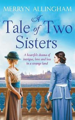 A Tale of Two Sisters by Merryn Allingham | Blog Tour Extract