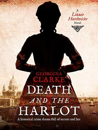 Death and the Harlot: (A Lizzie Hardwicke Novel) by Georgina Clarke | Blog Tour Extract | #historicalmystery