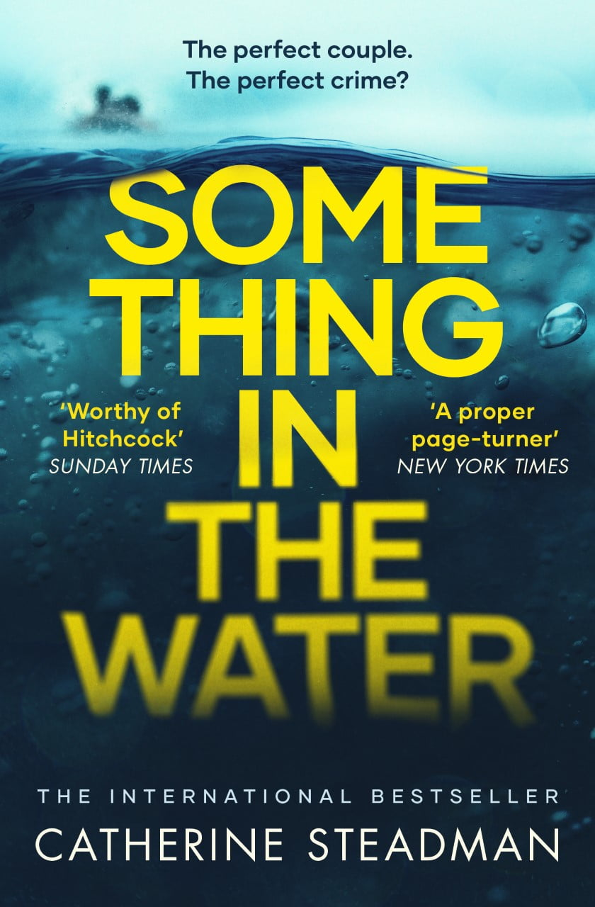 SOMETHING IN THE WATER by Catherine Steadman | Blog Tour Extract | #SomethingintheWater