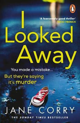 I LOOKED AWAY by Jane Corry   Blog Tour Review   #ILookedAway