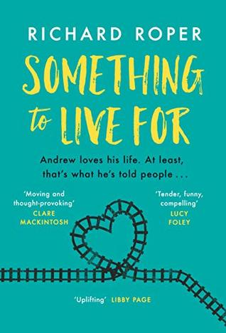 SOMETHING TO LIVE FOR by Richard Roper | Blog Tour Review | #SomethingToLiveFor #FindYourSomething