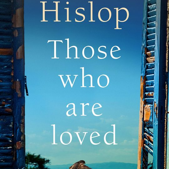 THOSE WHO ARE LOVED by Victoria Hislop   Blog Tour Review   #ThoseWhoAreLoved