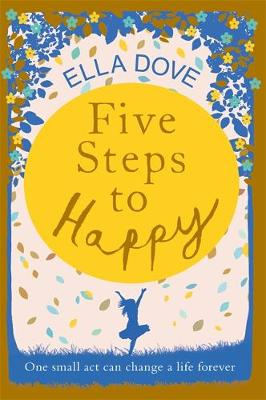 FIVE STEPS TO HAPPY by Ella Dove | Blog Tour Review | #FiveStepsToHappy