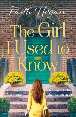 THE GIRL I USED TO KNOW by Faith Hogan   Blog Tour Extract