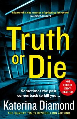TRUTH OR DIE by Katerina Diamond | Blog Tour Review #TruthOrDie