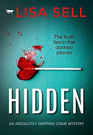 HIDDEN by Lisa Sell | Author QandA | #Hidden  #CrimeMystery @LisaLisax31 @Bloodhoundbook