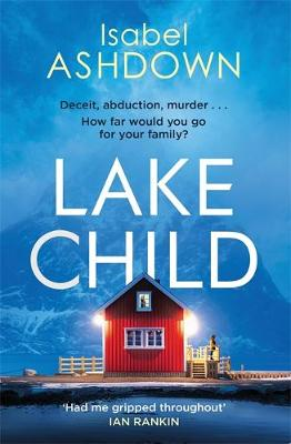 LAKE CHILD by Isabel Ashdown | Blog Tour Extract
