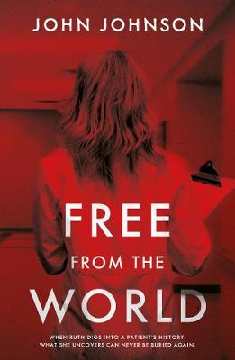 "Guest Post ""Creating an Asylum"" by John Johnson – author of  #FreeFromTheWorld @matadorbooks"