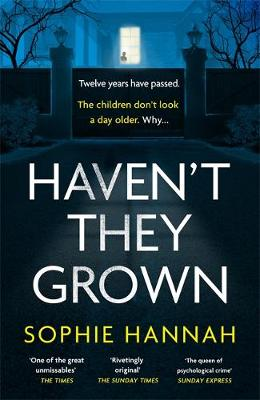 Haven't They Grown by Sophie Hannah | Blog Tour Review #HaventTheyGrown
