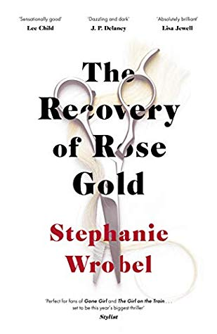 The Recovery of Rose Gold by   Stephanie Wrobel | Book Review #TheRecoveryofRoseGold