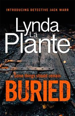 Buried (Detective Jack Warr #1) by Lynda La Plante | Blog Tour Review | #Buried