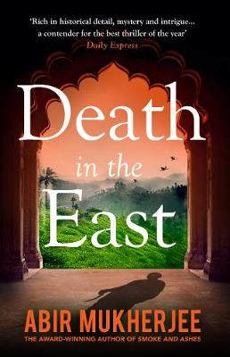 DEATH IN THE EAST by Abir Mukherjee | Blog Tour Extract | (@radiomukhers @vintagebooks)  #DeathInTheEast