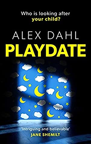 Playdate by Alex Dahl | Blog Tour Review and #BookGiveaway #Playdate