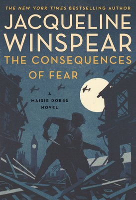 The Consequences of Fear (Maisie Dobbs #16) by Jacqueline Winspear | Blog Tour Extract
