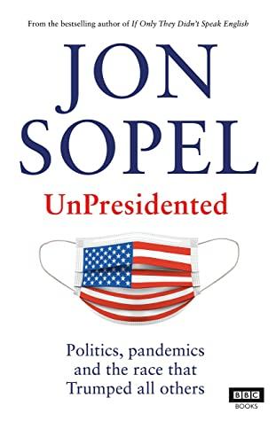 UnPresidented by Jon Sopel | Book Review
