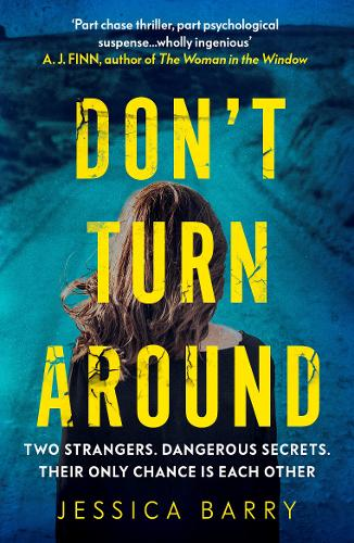 Don't Turn Around by Jessica Barry | Blog Tour Road Trip | Extract | #DontTurnAround