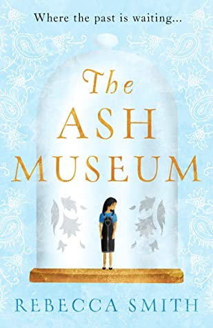 The Ash Museum – Rebecca Smith | Blog Tour Book Review | #TheAshMuseum