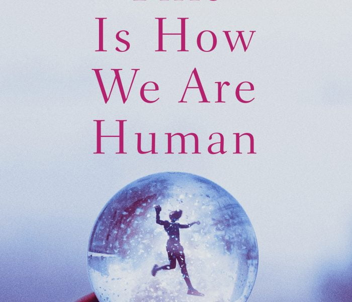 This is How We Are Human – Louise Beech | Book Review | #ThisIsHowWeAreHuman
