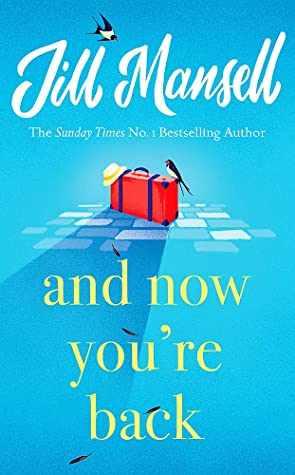And Now You're Back by Jill Mansell   Blog Tour Review   Publication Day   #AndNowYoureBack
