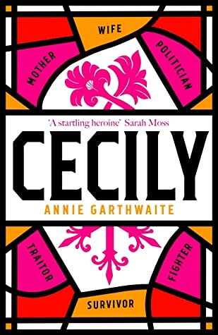Cecily by Annie Garthwaite | Blog Tour Extract | #Cecily | #HistoricalFiction #CecilyNeville #WarOfTheRoses