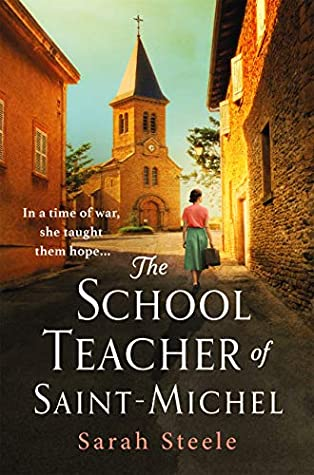 The Schoolteacher of Saint-Michel by Sarah Steele   Book Review   #HistoricalFiction #WW2